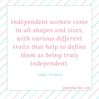 Independent woman come in all shapes and sizes with various different traits that help to define them as being truly 'independent'.