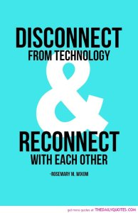 disconnect-from-technology-rosemary-m-wixom-quotes-sayings-pictures