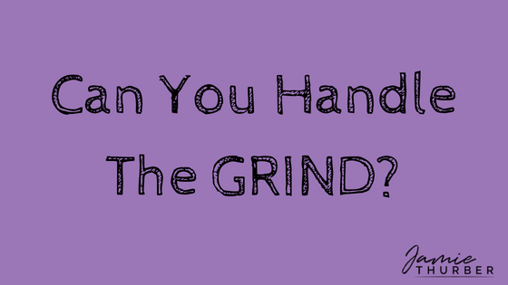 Can you handle the GRIND?