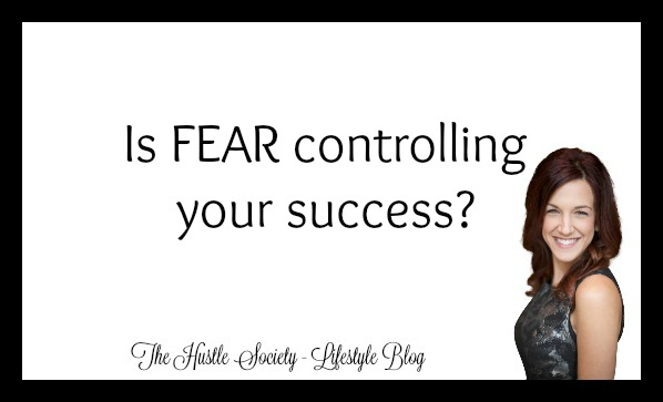 Is Fear controlling your success?