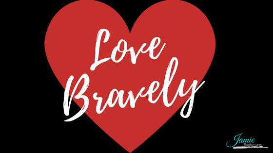 Love Bravely