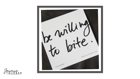 Be Willing To Bite
