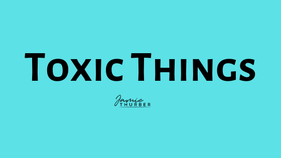Toxic Things
