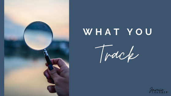 What You Track