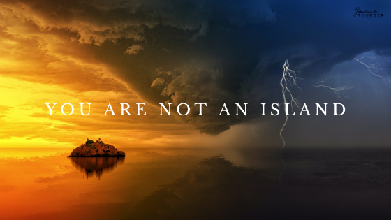 You Are Not AnIsland